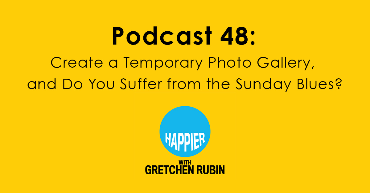 Podcast 48: Create a Temporary Photo Gallery, and Do You Suffer from the Sunday Blues?