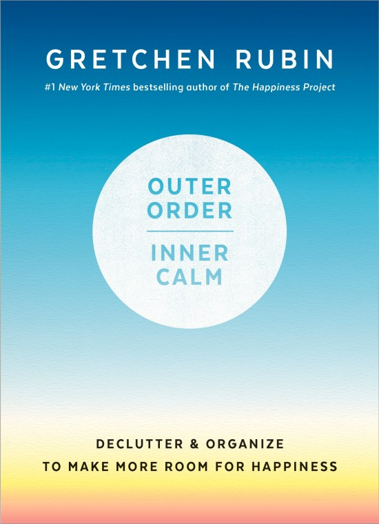 Outer Order Inner Calm by Gretchen Rubin