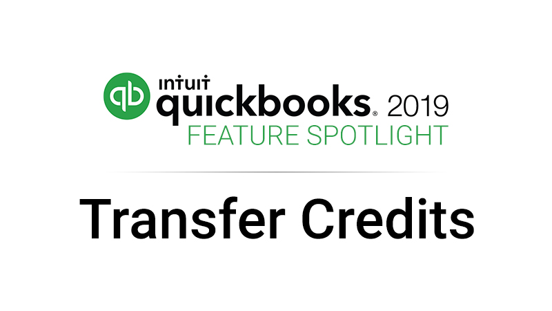 QuickBooks 2019 Feature Spotlight: Transfer Credits