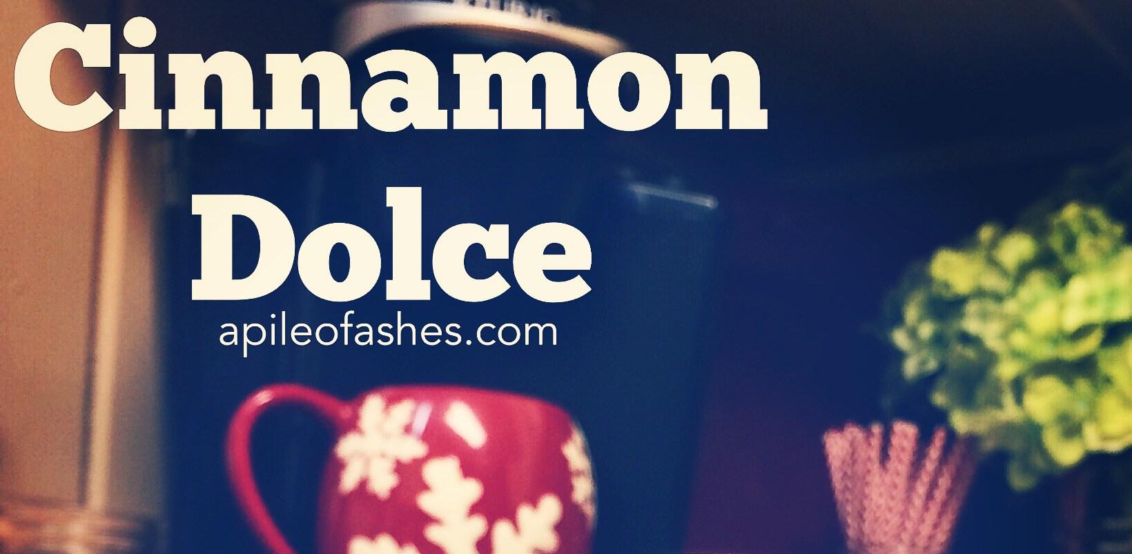 Cinnamon Dolce | apilefoashes.com