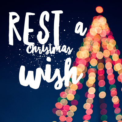 REST … A Christmas Wish