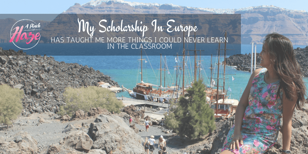 My European Scholarship Has Taught Me More Things I Could Never Learn In A Classroom