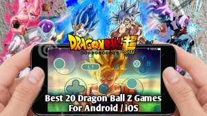 Best Dragon Ball Z Games for Android And iOS