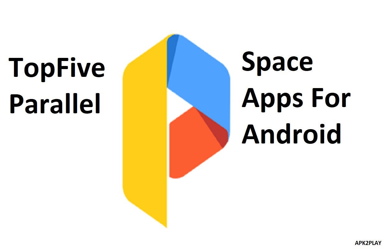 Top 5 parallel space apps