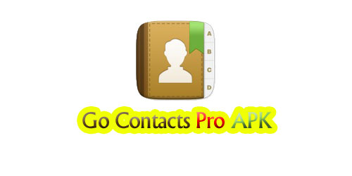 Go Contacts Pro APK Free Download For Android - APK Best Apps