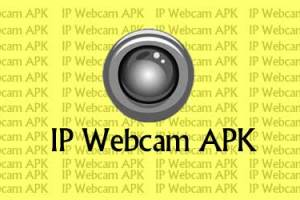 IP Webcam APK Latest Download
