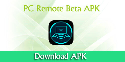 download PC remote Beta APK