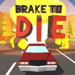 Brake To Die v0.85.4 Mod (Unlimited Money) Apk