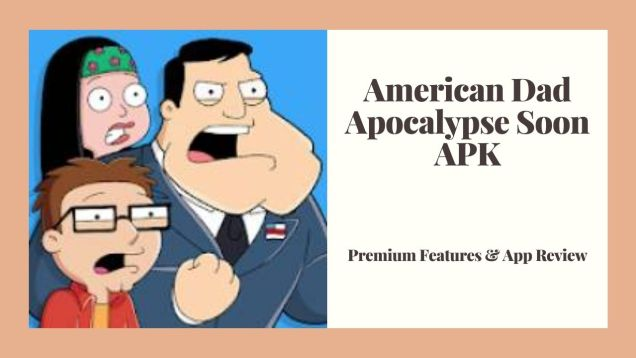 American Dad Apocalypse Soon APK