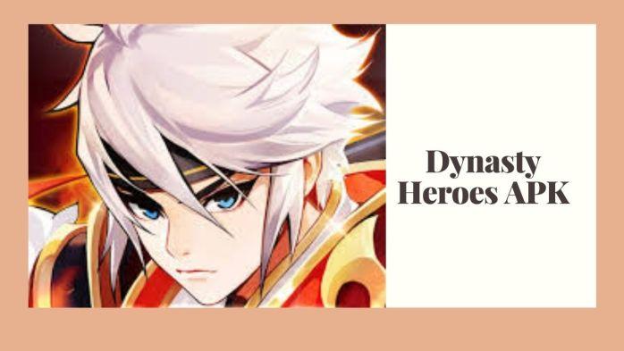 APK của Dynasty Heroes Mod