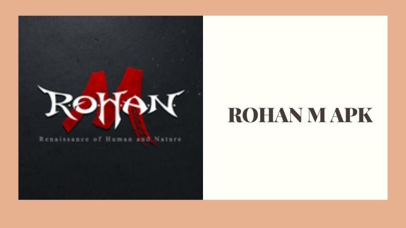 APK ROHAN M Mod