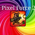 Pixel Force 2 APK Mod