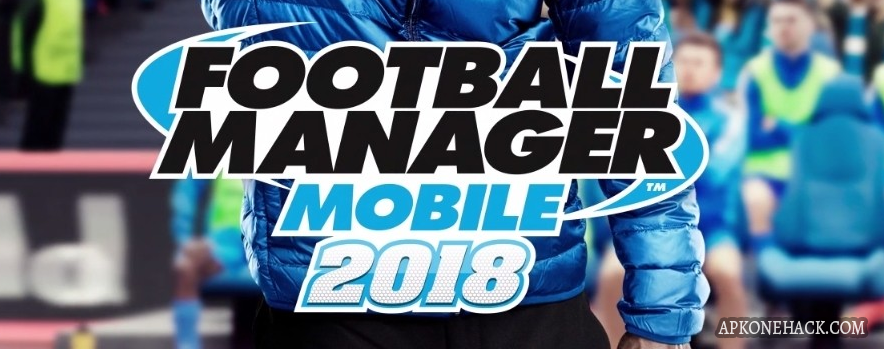 Football Manager Mobile 2018 full apk download android