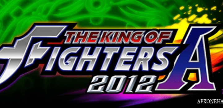 THE KING OF FIGHTERS-A 2012 MOD Apk + OBB Data [Unlimited Money] 1.0.5 Android Download by SNK PLAYMORE