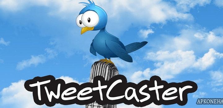 TweetCaster Pro for Twitter Apk [Paid] v9.2.7 Android Download by OneLouder Apps