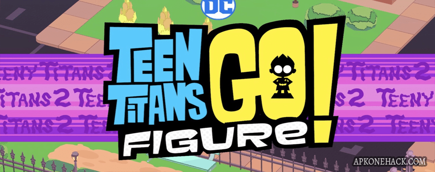 Teen Titans GO Figure full apk download