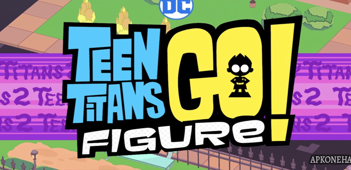 Teen Titans GO Figure Apk + OBB Data [Full] v1.0.2 Android Download by Cartoon Network