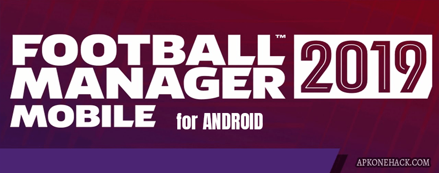 Football Manager 2019 Mobile full paid apk