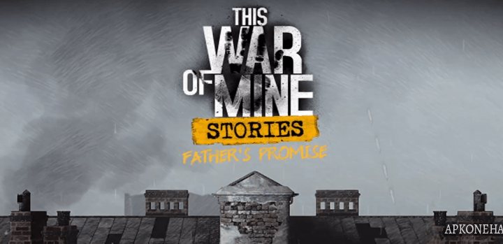 This War of Mine Stories PAID FULL apk android