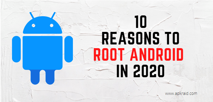 10 Most Important Reasons to Root Your Android
