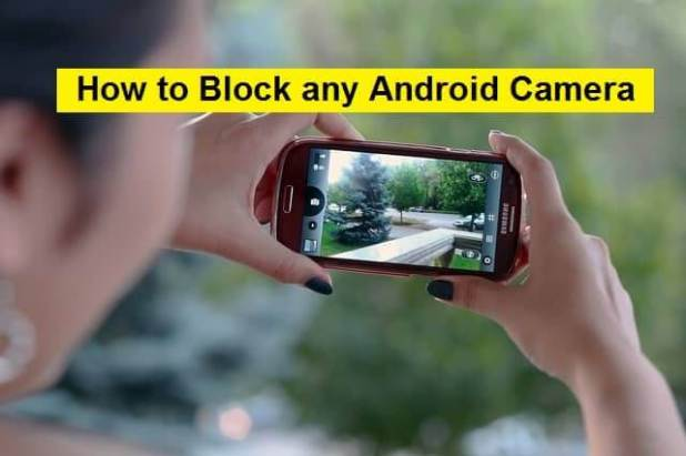 How to Block any Android Camera