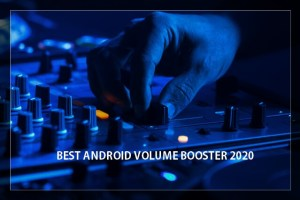 Best Android Volume Booster 2020