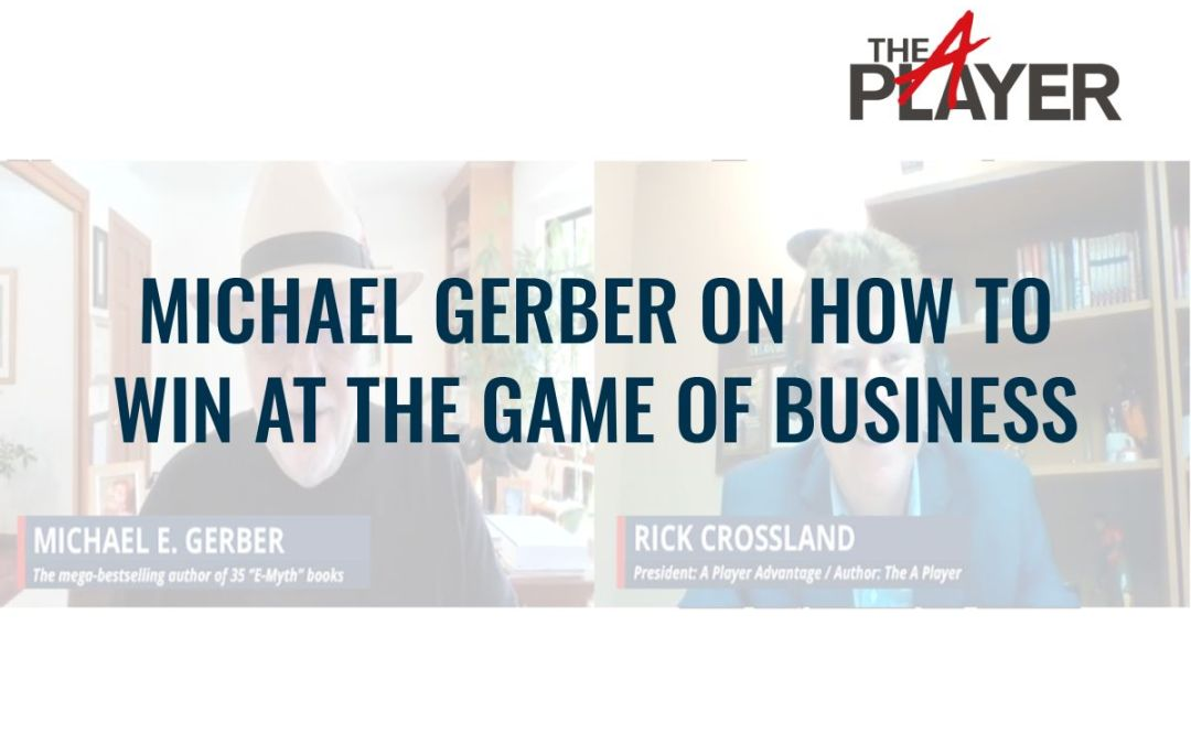 Michael E. Gerber on How to Win at The Game of Business