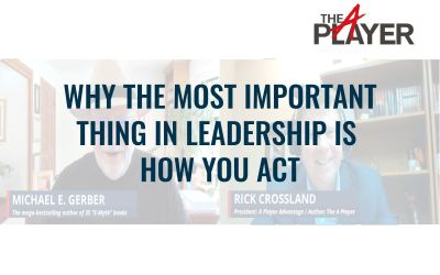Why The Most Important Thing in Leadership Is How You Act