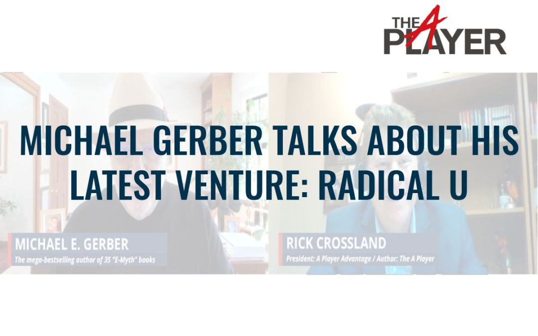 Michael E. Gerber Talks About his Latest Venture: Radical U
