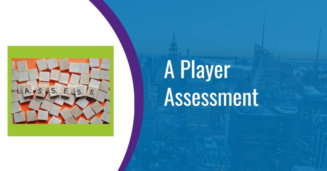 A Player Assessment