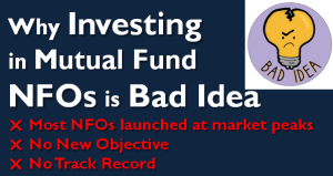 Investing in Mutual Fund NFOs is Bad Idea