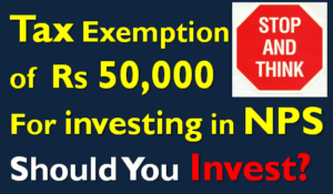 Should you Invest in NPS to Save Tax u/s 80CCD(1B)?