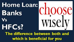 Home Loans - Bank Vs HFC?