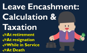 Leave Encashment - Calculation and Taxation