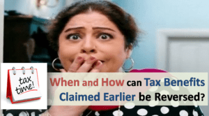 When and How can Tax Benefits Claimed Earlier be Reversed?