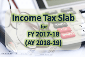 Income Tax Slabs for FY 2017-18