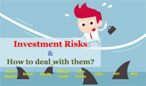 Investment Risks and How to deal with them?