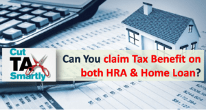 Can you Claim Tax Benefit on both HRA and Home Loan?
