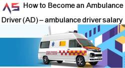 How To Become an Ambulance Driver (AD) – ambulance driver salary