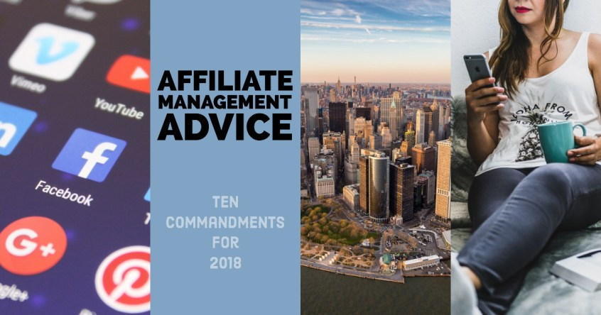 Affiliate Management Advice - Ten Commandments for 2018 | Affiliate Management by Apogee