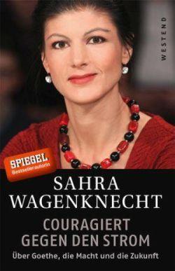 Wagenknecht_Couragiert-gegen-den-Strom_95RGB-6eac0922aa604513-71da0cefd0919a03-9884b76c98c21bd6