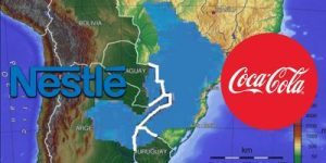 Coca-Cola and Nestlé to Acquire Private Ownership of the Largest Reserve of Water in South America. Report | Global Research – Centre for Research on Globalization