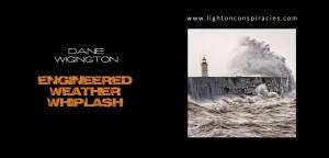 Engineered Weather Whiplash | Light On Conspiracies – Revealing the Agenda