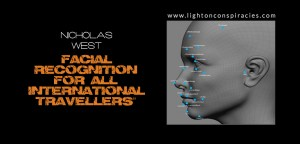 Facial Recognition For ALL International Inbound and Outbound Passengers   Light On Conspiracies – Revealing the Agenda