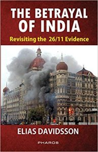 The Betrayal of India: A Close Look at the 2008 Mumbai Terror Attacks | Global Research – Centre for Research on Globalization