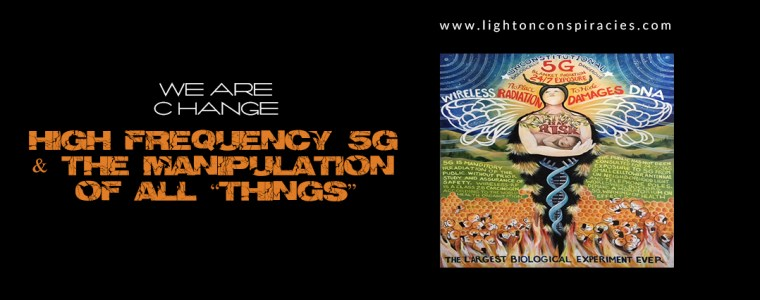 "High Frequency 5G & The Manipulation Of All ""Things"" 