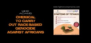 Tetanus vaccines found spiked with sterilization chemical…   Light On Conspiracies – Revealing the Agenda