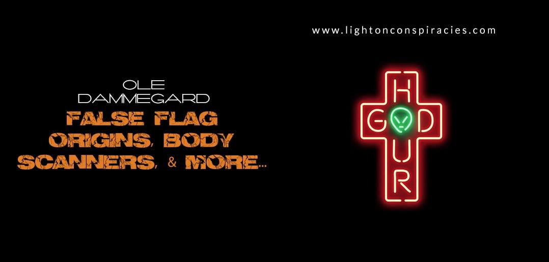 Ole Dammegard | False Flag Origins, Body Scanners, Mandalay Bay Shooting, The Terror Pie & more… | Light On Conspiracies – Revealing the Agenda