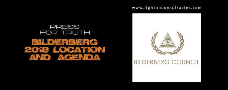 Bilderberg 2018 Location And Agenda | Light On Conspiracies – Revealing the Agenda