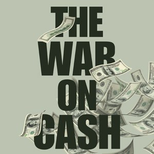 Open Source Investigation: The War on Cash